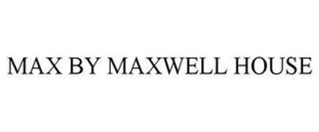MAX BY MAXWELL HOUSE