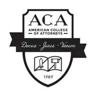 ACA AMERICAN COLLEGE OF ATTORNEYS DECUS · JURIS  · VERUM 1787