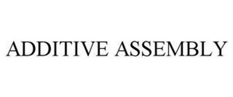 ADDITIVE ASSEMBLY