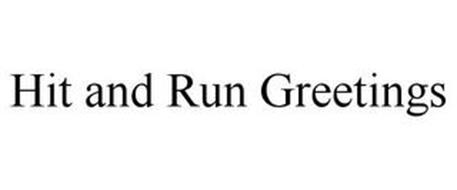 HIT AND RUN GREETINGS