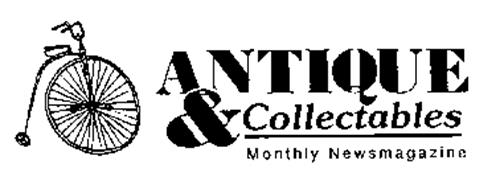 ANTIQUE & COLLECTABLES MONTHLY NEWSMAGAZINE