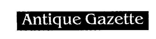 ANTIQUE GAZETTE
