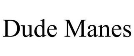 DUDE MANES
