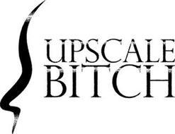 UPSCALE BITCH