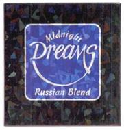 MIDNIGHT DREAMS RUSSIAN BLEND