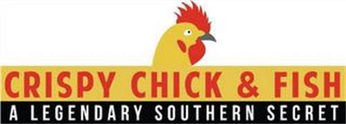 CRISPY CHICK & FISH A LEGENDARY SOUTHERN SECRET