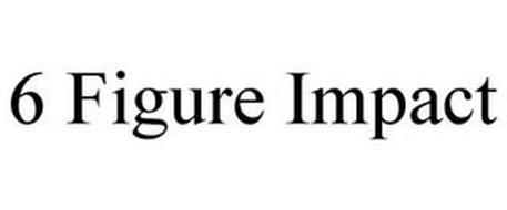 6 FIGURE IMPACT