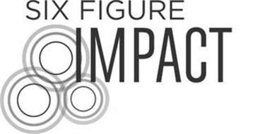 SIX FIGURE IMPACT