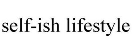 SELF-ISH LIFESTYLE