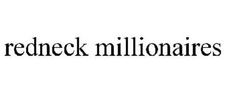 REDNECK MILLIONAIRES