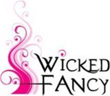 WICKED FANCY