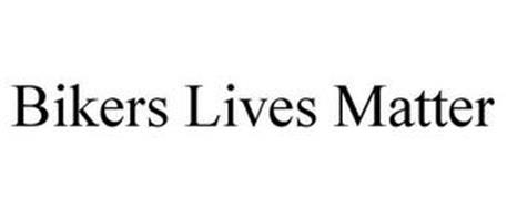 BIKERS LIVES MATTER