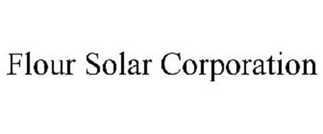 FLOUR SOLAR CORPORATION