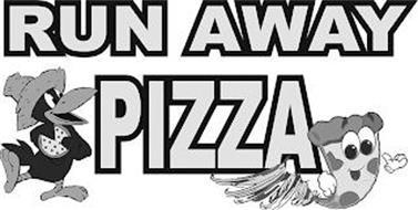 RUN AWAY PIZZA