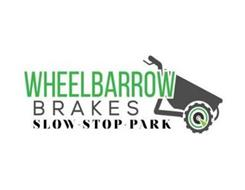 WHEELBARROW BRAKES SLOW - STOP - PARK