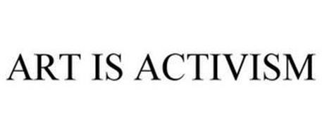 ART IS ACTIVISM