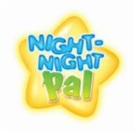 NIGHT-NIGHT PAL