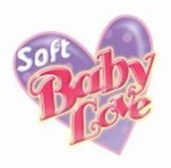SOFT BABY LOVE