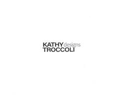 KATHY TROCCOLI DESIGNS