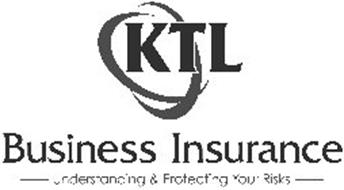 KTL BUSINESS INSURANCE UNDERSTANDING & PROTECTING YOUR RISKS