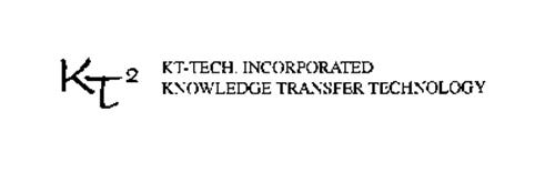KT2 KT-TECH, INCORPORATED KNOWLEDGE TRANSFER TECHNOLOGY