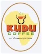KUDU COFFEE AN AFRICAN EXPERIENCE