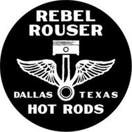 REBEL ROUSER HOT RODS