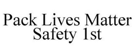 PACK LIVES MATTER SAFETY 1ST