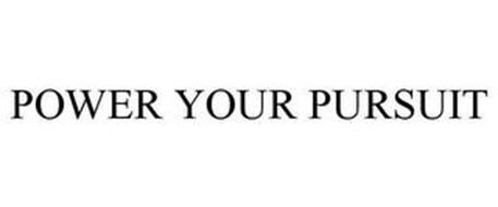 POWER YOUR PURSUIT
