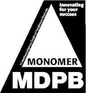 MDPB MONOMER INNOVATING FOR YOUR SUCCESS