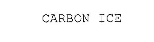 CARBON ICE