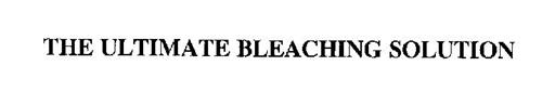 THE ULTIMATE BLEACHING SOLUTION