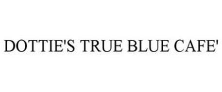 DOTTIE'S TRUE BLUE CAFE'