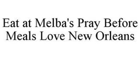 EAT AT MELBA'S PRAY BEFORE MEALS LOVE NEW ORLEANS