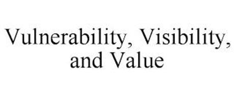 VULNERABILITY, VISIBILITY, AND VALUE