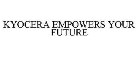KYOCERA EMPOWERS YOUR FUTURE