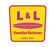 L & L HAWAIIAN BARBECUE SINCE 1976