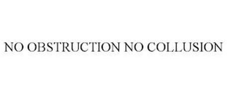 NO OBSTRUCTION NO COLLUSION