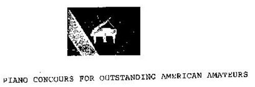 PIANO CONCOURS FOR OUTSTANDING AMERICAN AMATEURS