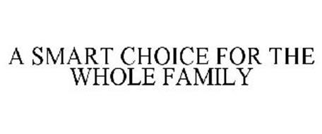 A SMART CHOICE FOR THE WHOLE FAMILY