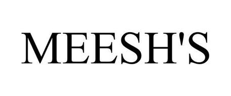 MEESH'S