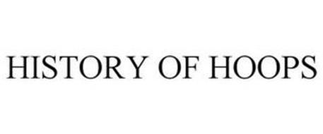 HISTORY OF HOOPS