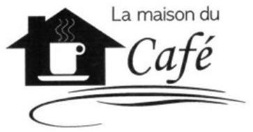 La maison du caf trademark of la maison du cafe llc for Maison du cafe andrezieux