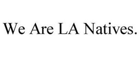 WE ARE LA NATIVES.
