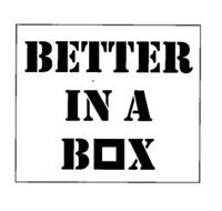 BETTER IN A BOX