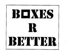 BOXES R BETTER