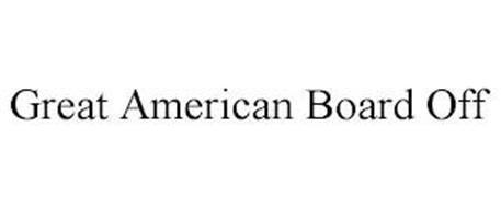 GREAT AMERICAN BOARD OFF