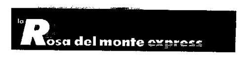 LA ROSA DEL MONTE EXPRESS