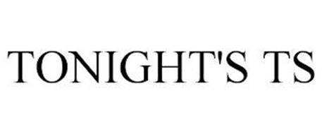 TONIGHT'S TS