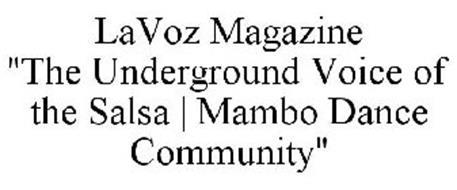 "LAVOZ MAGAZINE ""THE UNDERGROUND VOICE OF THE SALSA   MAMBO DANCE COMMUNITY"""
